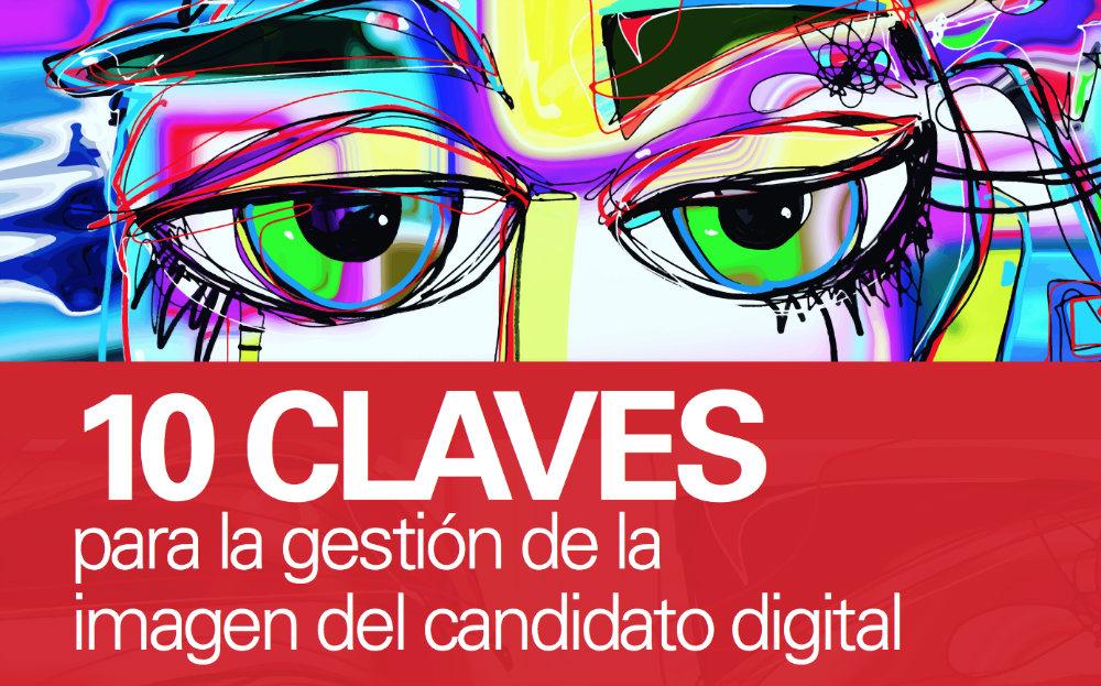 10 claves para la gestión de la imagen del candidato digital